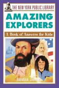 The New York Public Library Amazing Explorers: A Book of Answers for Kids