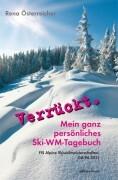 Verrückt. Mein ganz persönliches Ski-WM-Tagebuch