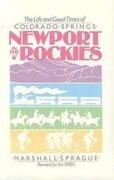 Newport in the Rockies: Life & Good Times of (Revised)