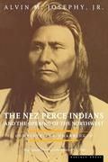 The Nez Perce Indians and the Opening of the Northwest
