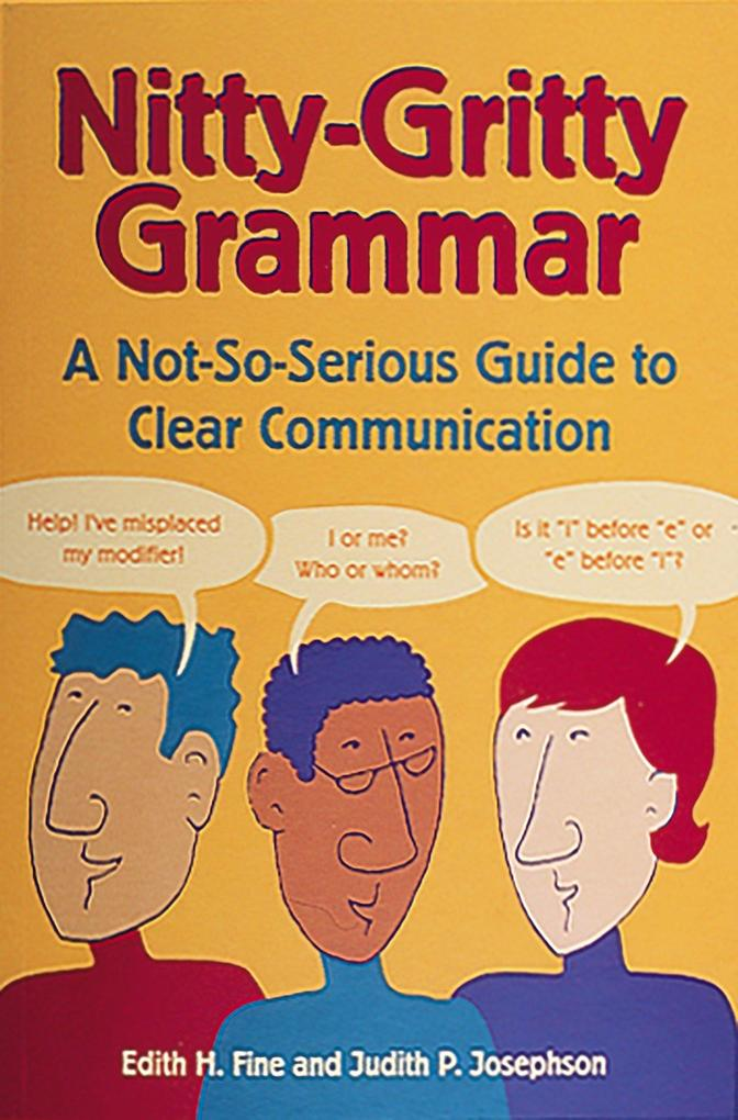 Nitty-Gritty Grammar: A Not-So-Serious Guide to Clear Communication als Taschenbuch