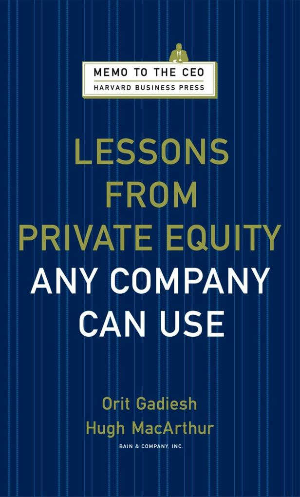 Lessons from Private Equity Any Company Can Use...