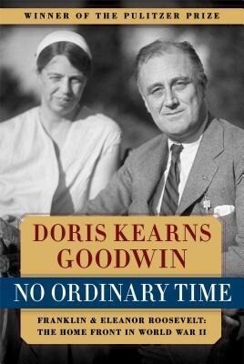 No Ordinary Time: Franklin and Eleanor Roosevelt: The Home Front in World War II als Buch
