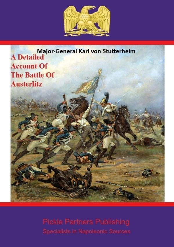 A Detailed Account of the Battle of Austerlitz ...