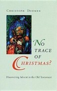 No Trace of Christmas?: Discovering Advent in the Old Testament