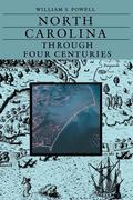 North Carolina Through Four Centuries
