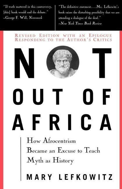 """Not Out of Africa: How """"""""afrocentrism"""""""" Became an Excuse to Teach Myth as History als Taschenbuch"""