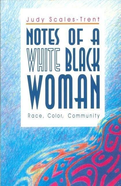 Notes of a White Black Woman-Ppr.: Race, Color, Community als Taschenbuch