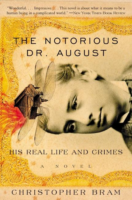 The Notorious Dr. August: His Real Life and Crimes als Taschenbuch
