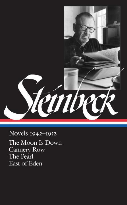 John Steinbeck: Novels 1942-1952 (Loa #132): The Moon Is Down / Cannery Row / The Pearl / East of Eden als Buch