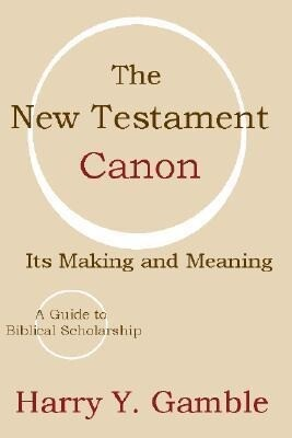 The New Testament Canon: Its Making and Meaning als Taschenbuch