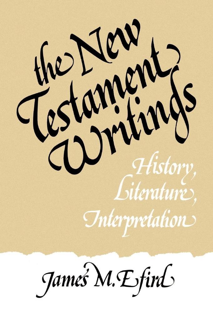 The New Testament Writings: History, Literature, Interpretation als Taschenbuch