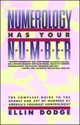 Numerology Has Your Number: Numerology Has Your Number
