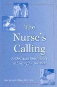 The Nurse's Calling: A Christian Spirituality of Caring for the Sick als Taschenbuch