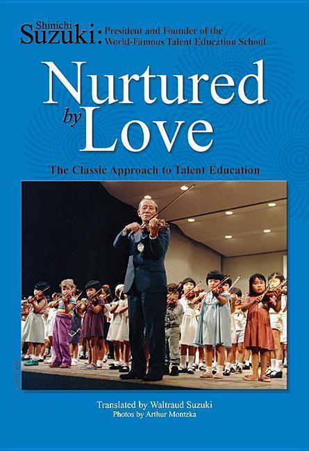 Nurtured by Love: The Classic Approach to Talent Education als Taschenbuch