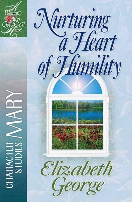 Nurturing a Heart of Humility: The Life of Mary als Taschenbuch