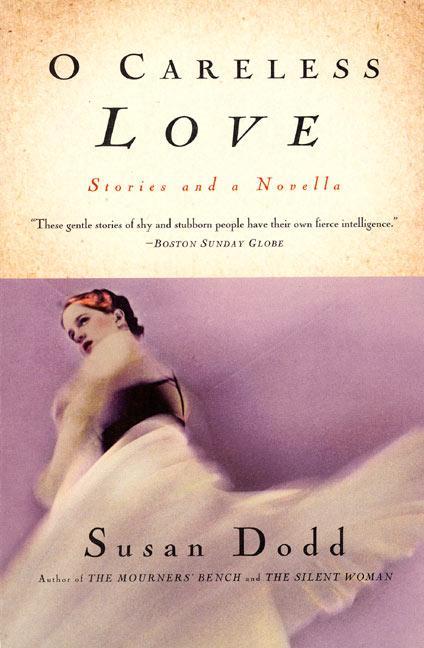 O Careless Love: Stories and a Novella als Taschenbuch