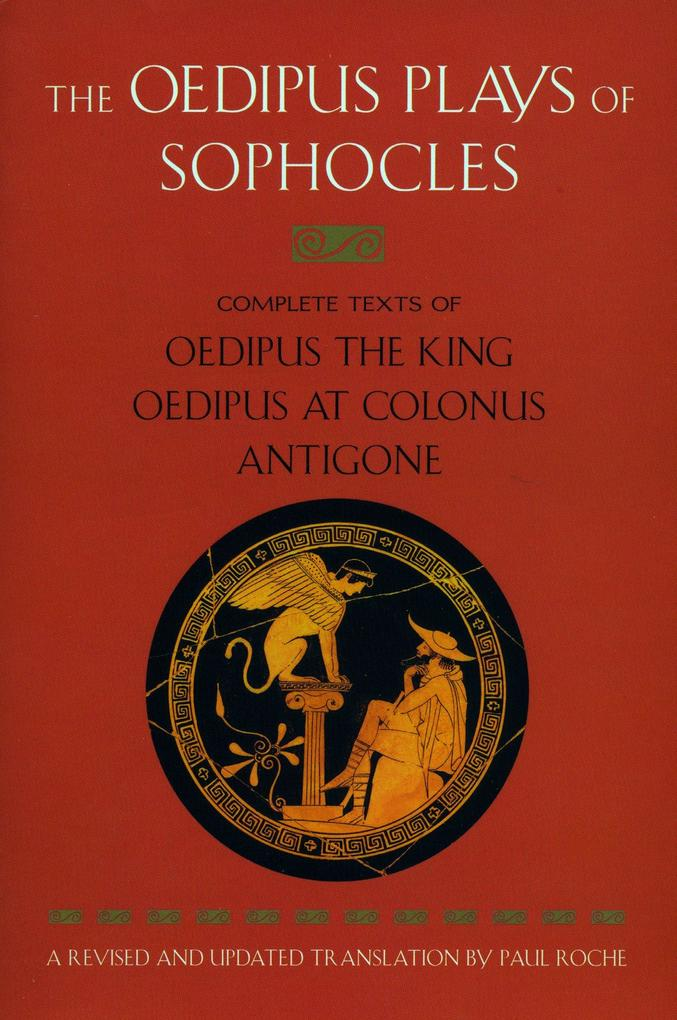 The Oedipus Plays of Sophocles: Oedipus the King; Oedipus at Colonus; Antigone als Taschenbuch