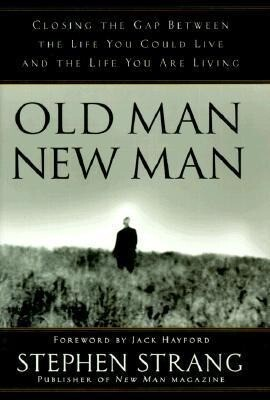 Old Man, New Man: Closing the Gap Between the Life You Could Live and the Life You Are Living als Buch (gebunden)