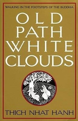 Old Path White Clouds: Walking in the Footsteps of the Buddha als Taschenbuch