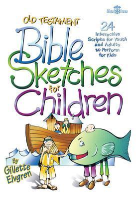 Old Testament Bible Sketches for Children: 24 Interactive Scripts for Youth and Adults to Perform for Kids als Taschenbuch