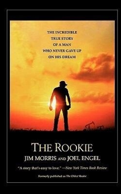 The Rookie: The Incredible True Story of a Man Who Never Gave Up on His Dream als Taschenbuch