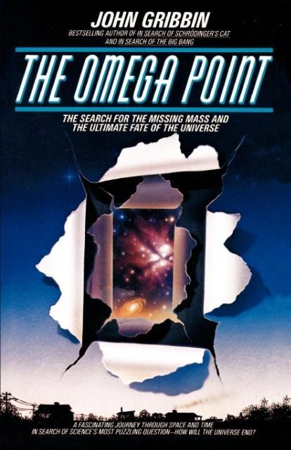 The Omega Point: The Search for the Missing Mass and the Ultimate Fate of the Universe als Taschenbuch