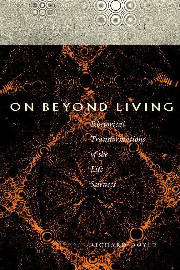 On Beyond Living: Rhetorical Transformations of the Life Sciences als Taschenbuch