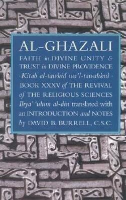 Al-Ghazali's Faith in Divine Unity and Trust in Divine Providence als Taschenbuch