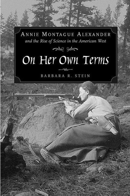 On Her Own Terms - Annie Montague Alexander & the Rise of Science in the American West als Buch