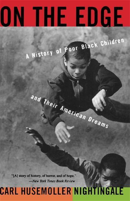 On the Edge: A History of Poor Black Children and Their American Dreams als Taschenbuch