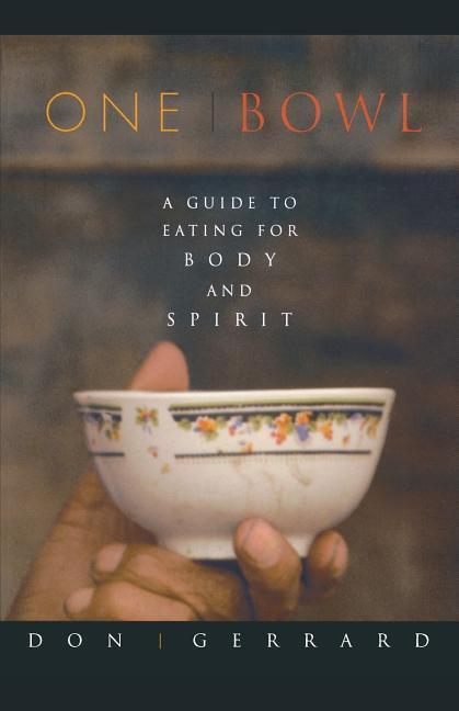 One Bowl: A Guide to Eating for Body and Spirit als Taschenbuch