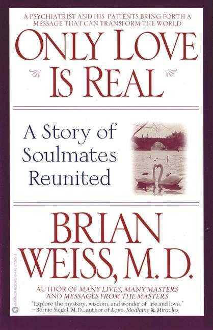 Only Love is Real: A Story of Soulmates Reunited als Taschenbuch