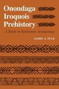 Onondaga Iroquois Prehistory: A Study in Settlement Archaeology