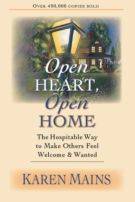 Open Heart, Open Home: The Hospitable Way to Make Others Feel Welcome & Wanted als Taschenbuch