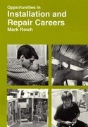 Opportunities in Installation and Repair Careers