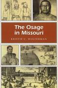 The Osage in Missouri Osage in Missouri Osage in Missouri