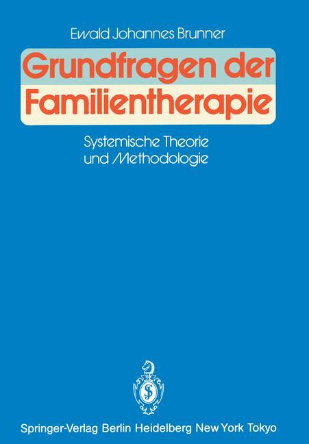 Grundfragen der Familientherapie als Buch von E...