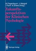 Zukunftsperspektiven der Klinischen Psychologie