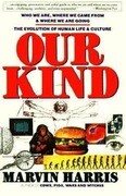 Our Kind: Who We Are, Where We Came From, Where We Are Going