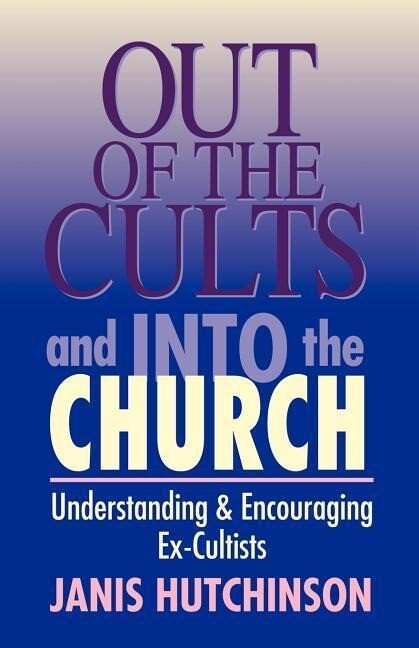Out of the Cults and Into the Church als Taschenbuch