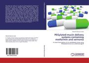 PEGylated-mucin delivery systems containing metformin and vernonia