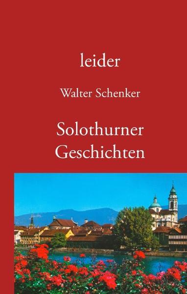 leider/Solothurner Geschichten als Buch