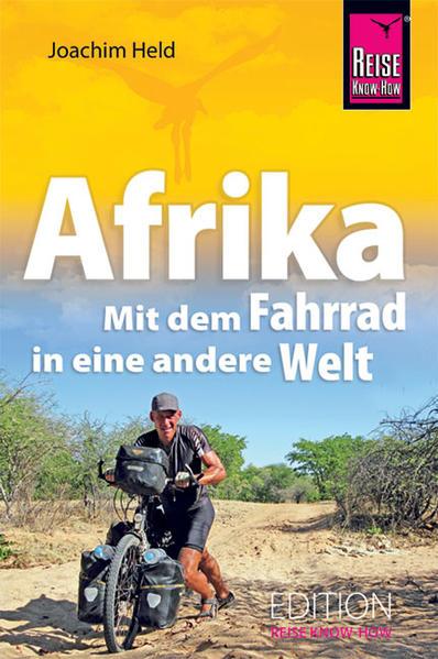 Afrika - Mit dem Fahrrad in eine andere Welt al...