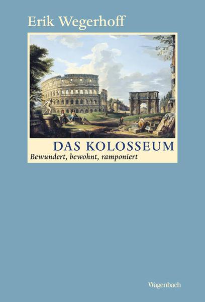 Das Kolosseum als Buch von Erik Wegerhoff