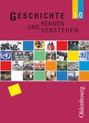 Geschichte kennen und verstehen Ausgabe B 10 NEU