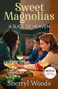 A Slice Of Heaven (A Sweet Magnolias Novel, Book 2)