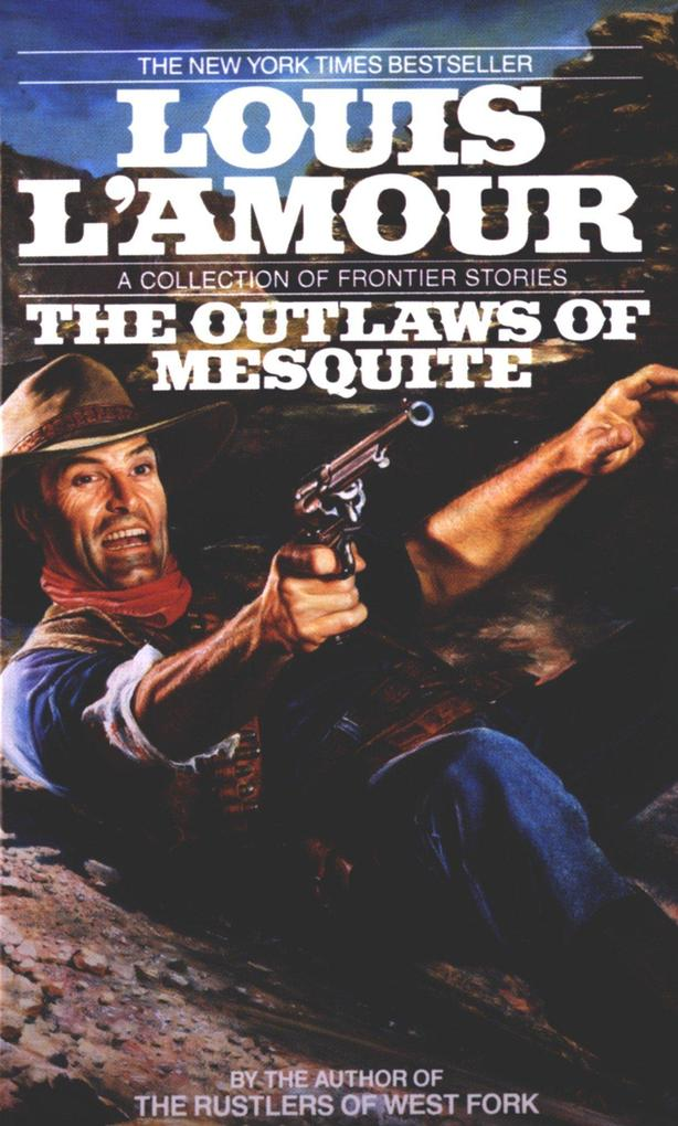 The Outlaws of Mesquite: Stories als Taschenbuch