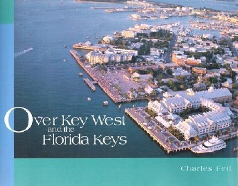 Over Key West and the Florida Keys als Buch (gebunden)
