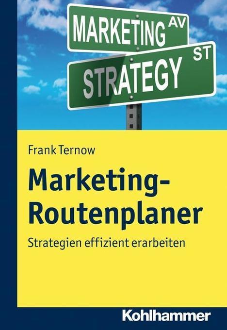 Marketing-Routenplaner als Buch von Frank Ternow